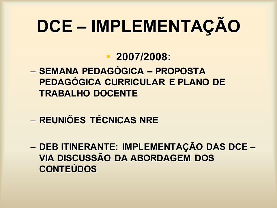 DCE – IMPLEMENTAÇÃO2007/2008: SEMANA PEDAGÓGICA – PROPOSTA PEDAGÓGICA CURRICULAR E PLANO DE TRABALHO DOCENTE.