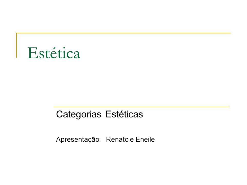 Categorias Estéticas Apresentação: Renato e Eneile