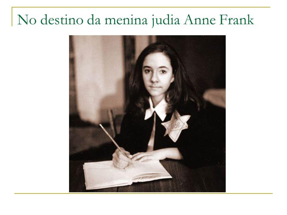 No destino da menina judia Anne Frank