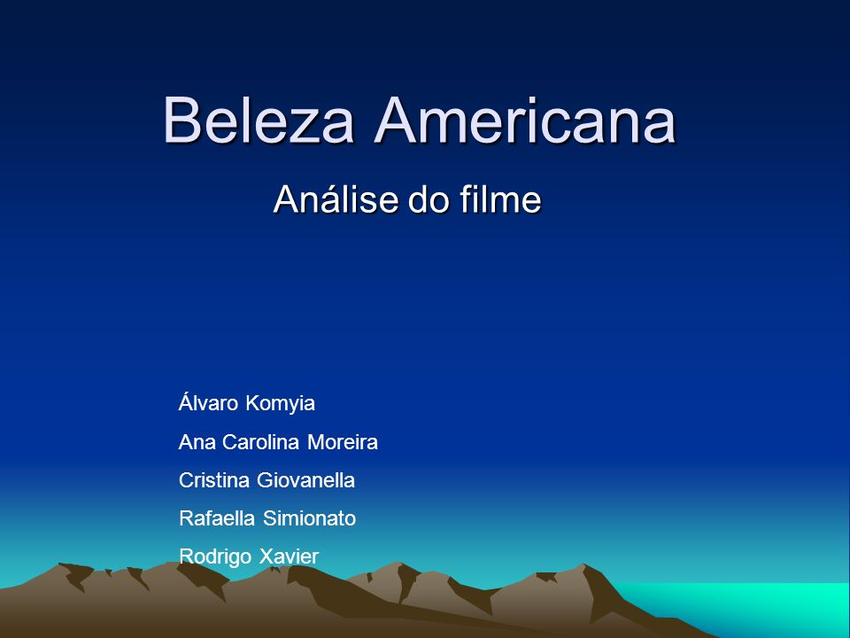 Beleza Americana Análise do filme Álvaro Komyia Ana Carolina Moreira