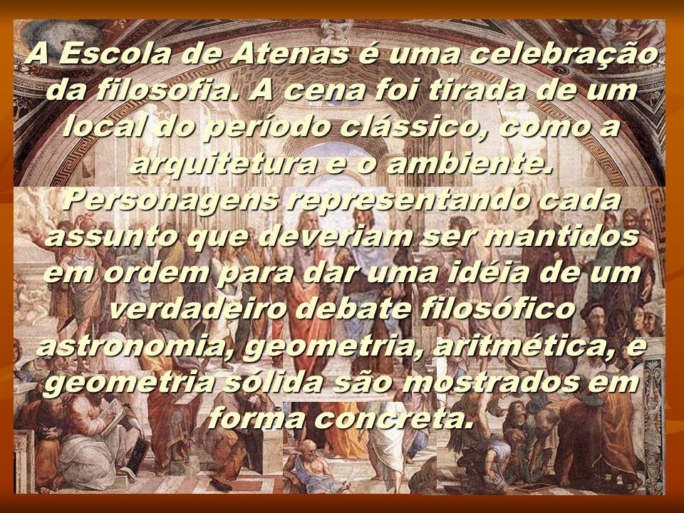 A Escola de Atenas é uma celebração da filosofia