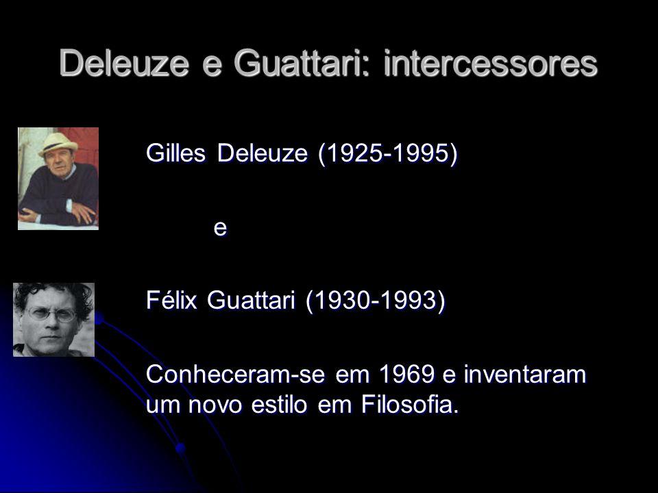 Deleuze e Guattari: intercessores