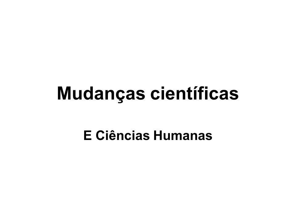 Mudanças científicas E Ciências Humanas