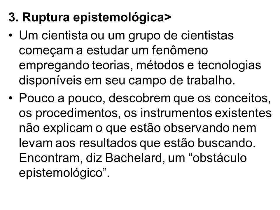 3. Ruptura epistemológica>