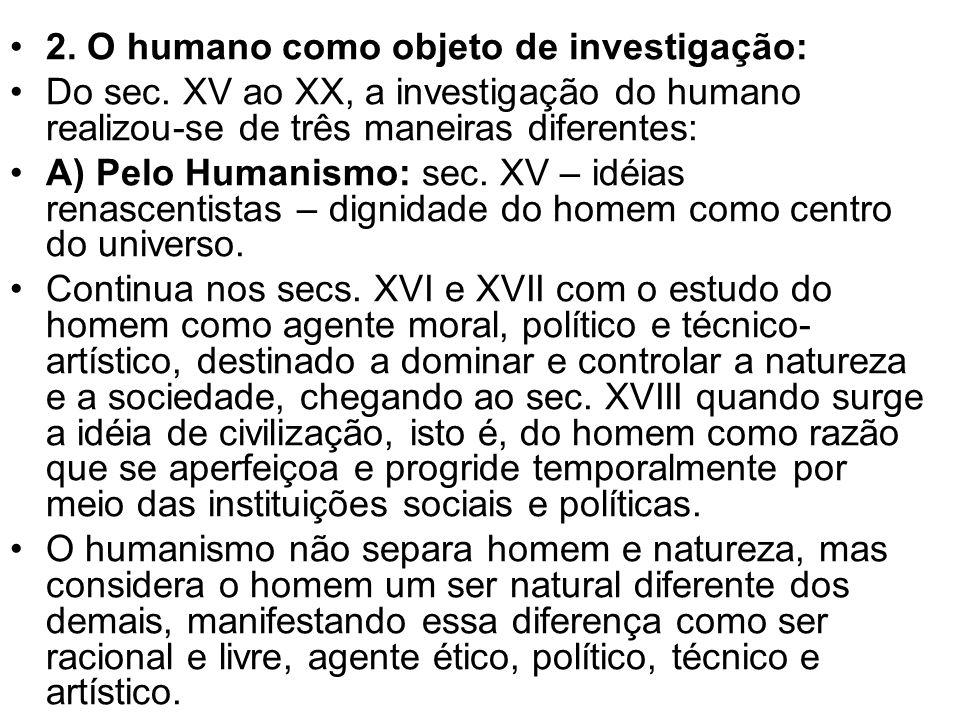 2. O humano como objeto de investigação: