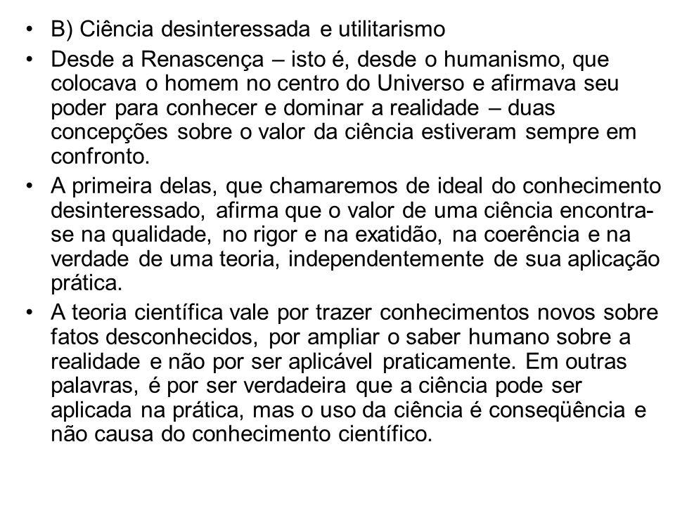 B) Ciência desinteressada e utilitarismo