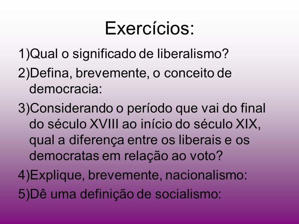 Exercícios: 1)Qual o significado de liberalismo