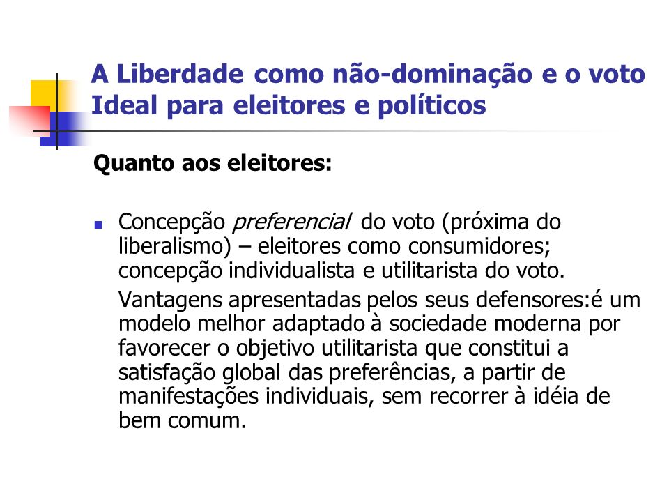 A Liberdade como não-dominação e o voto Ideal para eleitores e políticos