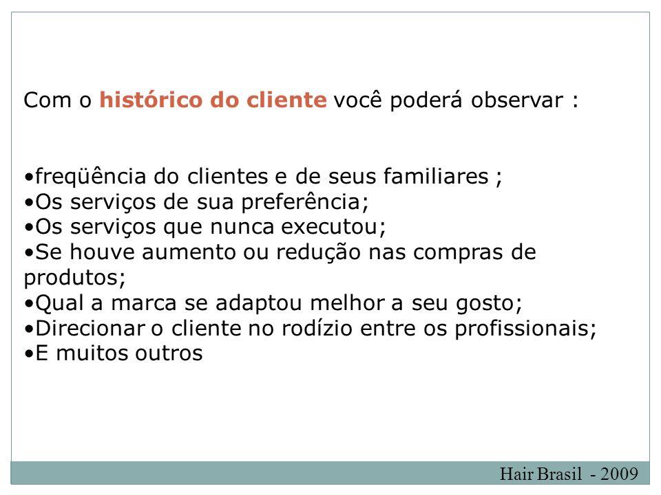 Com o histórico do cliente você poderá observar :