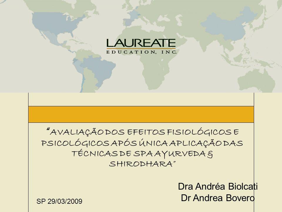 AVALIAÇÃO DOS EFEITOS FISIOLÓGICOS E PSICOLÓGICOS APÓS ÚNICA APLICAÇÃO DAS TÉCNICAS DE SPA AYURVEDA & SHIRODHARA