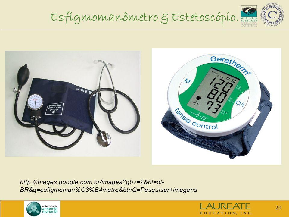 Esfigmomanômetro & Estetoscópio.