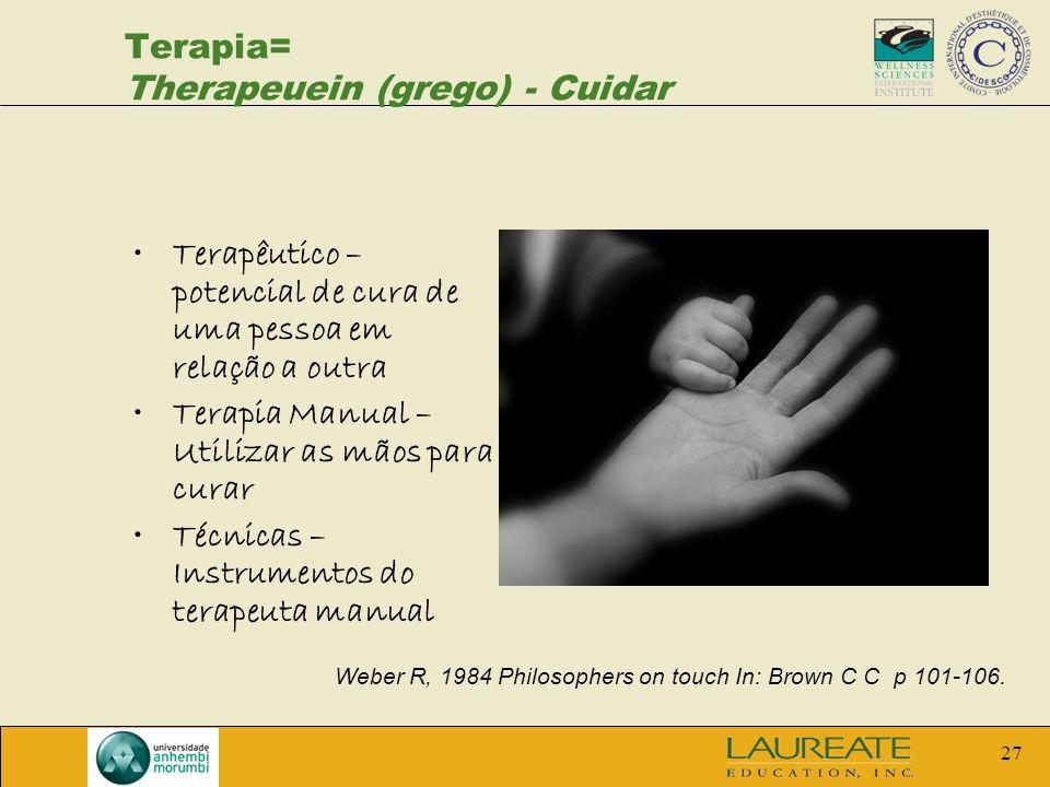 Terapia= Therapeuein (grego) - Cuidar