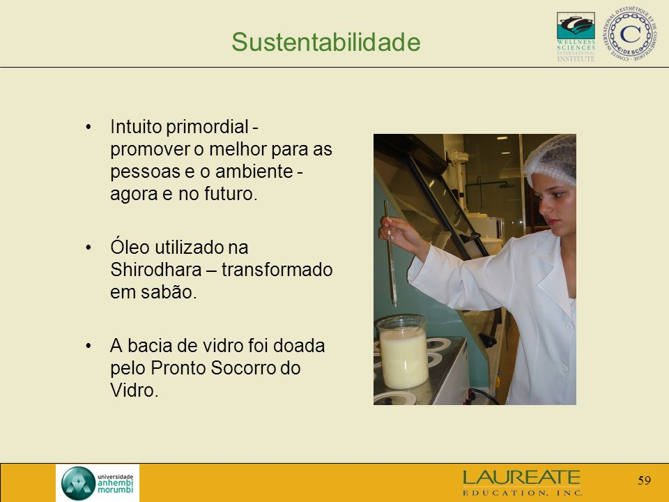 Sustentabilidade Intuito primordial - promover o melhor para as pessoas e o ambiente - agora e no futuro.