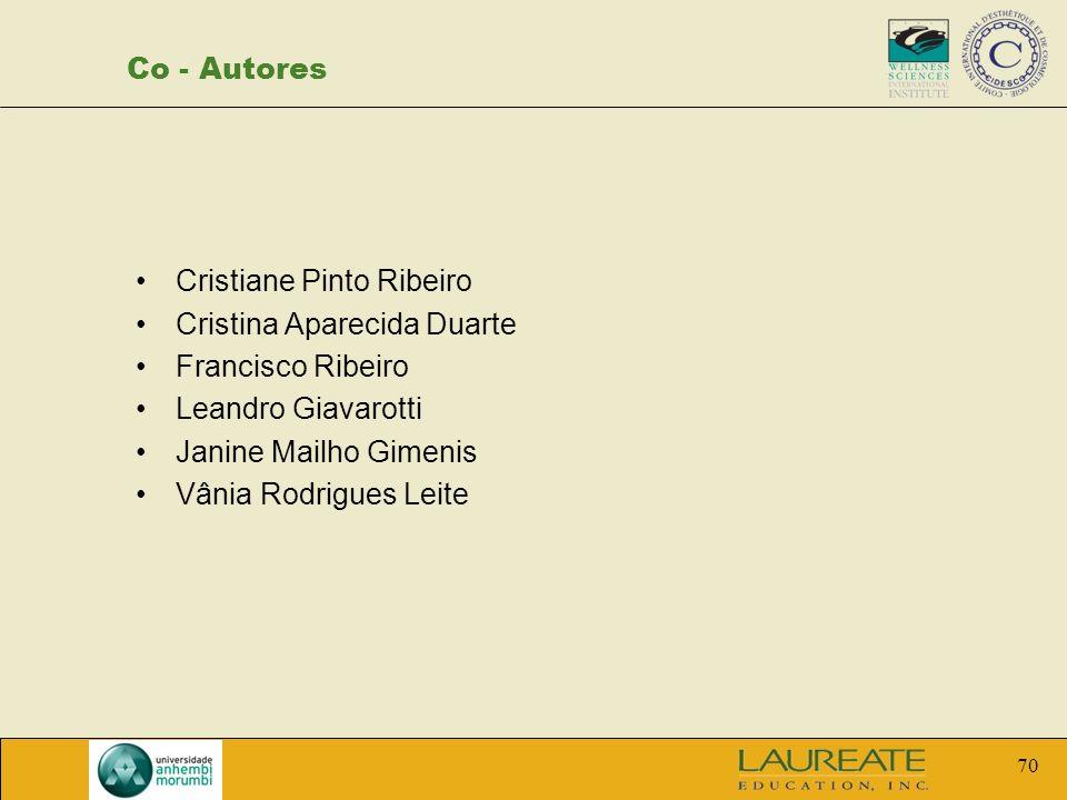 Co - Autores Cristiane Pinto Ribeiro. Cristina Aparecida Duarte. Francisco Ribeiro. Leandro Giavarotti.