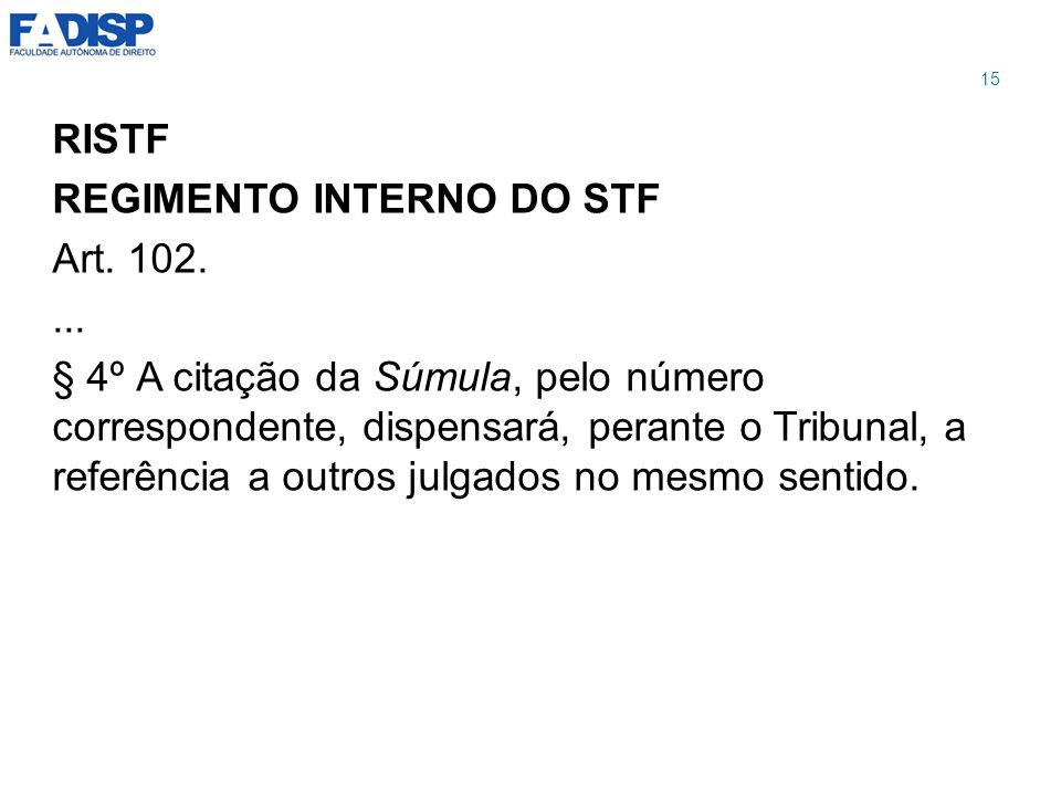 REGIMENTO INTERNO DO STF Art. 102. ...