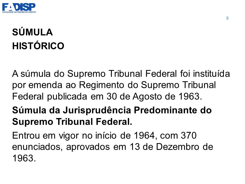Súmula da Jurisprudência Predominante do Supremo Tribunal Federal.