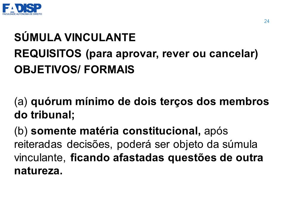 REQUISITOS (para aprovar, rever ou cancelar) OBJETIVOS/ FORMAIS