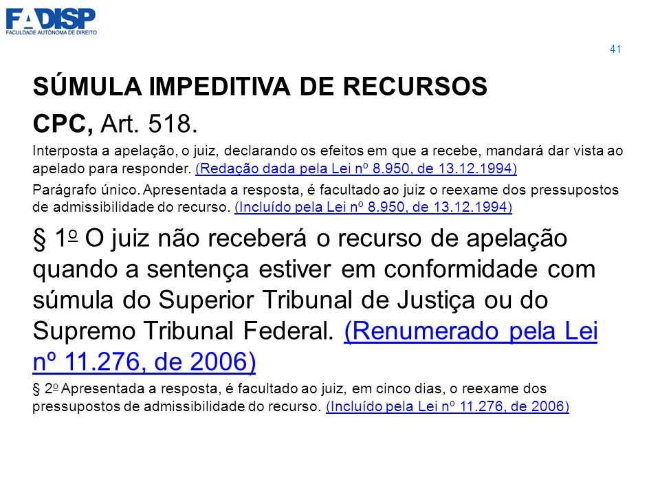 SÚMULA IMPEDITIVA DE RECURSOS CPC, Art. 518.