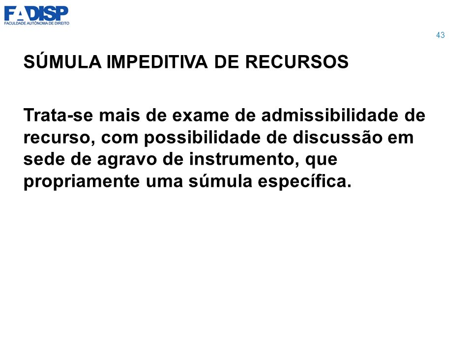 SÚMULA IMPEDITIVA DE RECURSOS