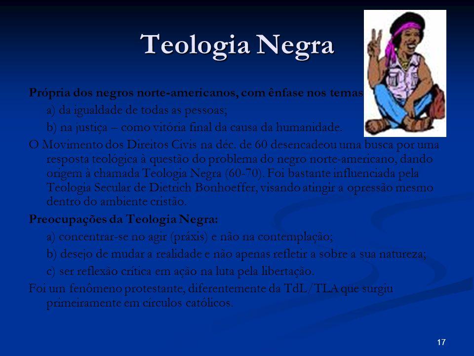 Teologia Negra Própria dos negros norte-americanos, com ênfase nos temas: a) da igualdade de todas as pessoas;