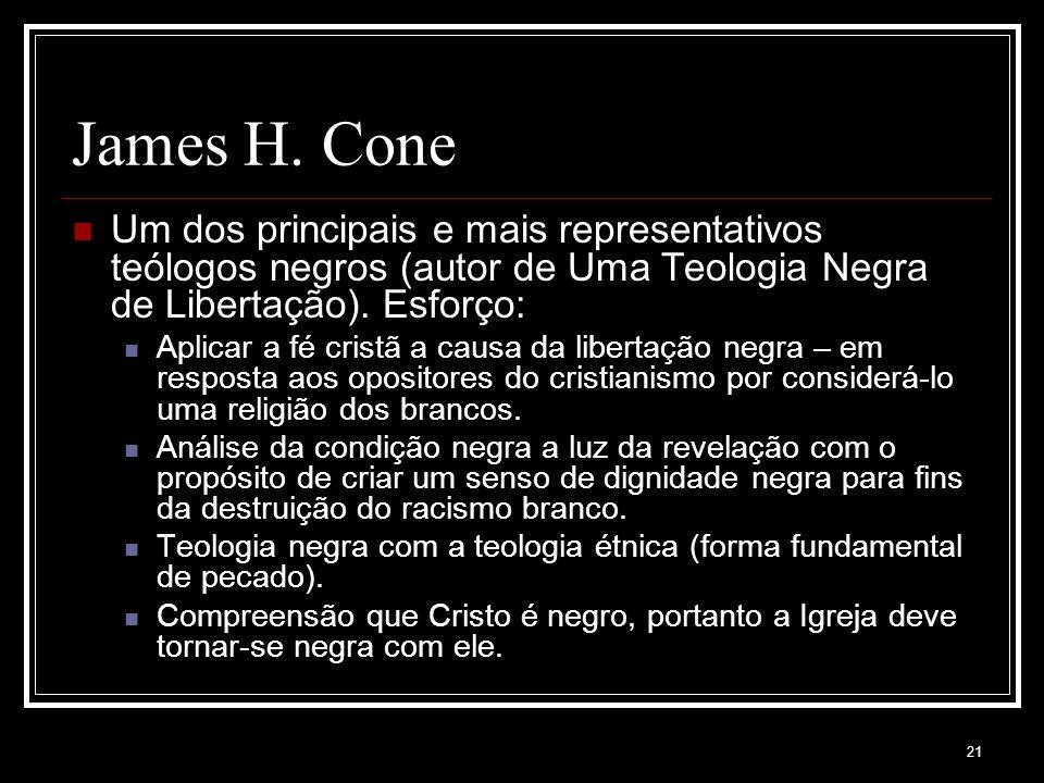James H. Cone Um dos principais e mais representativos teólogos negros (autor de Uma Teologia Negra de Libertação). Esforço: