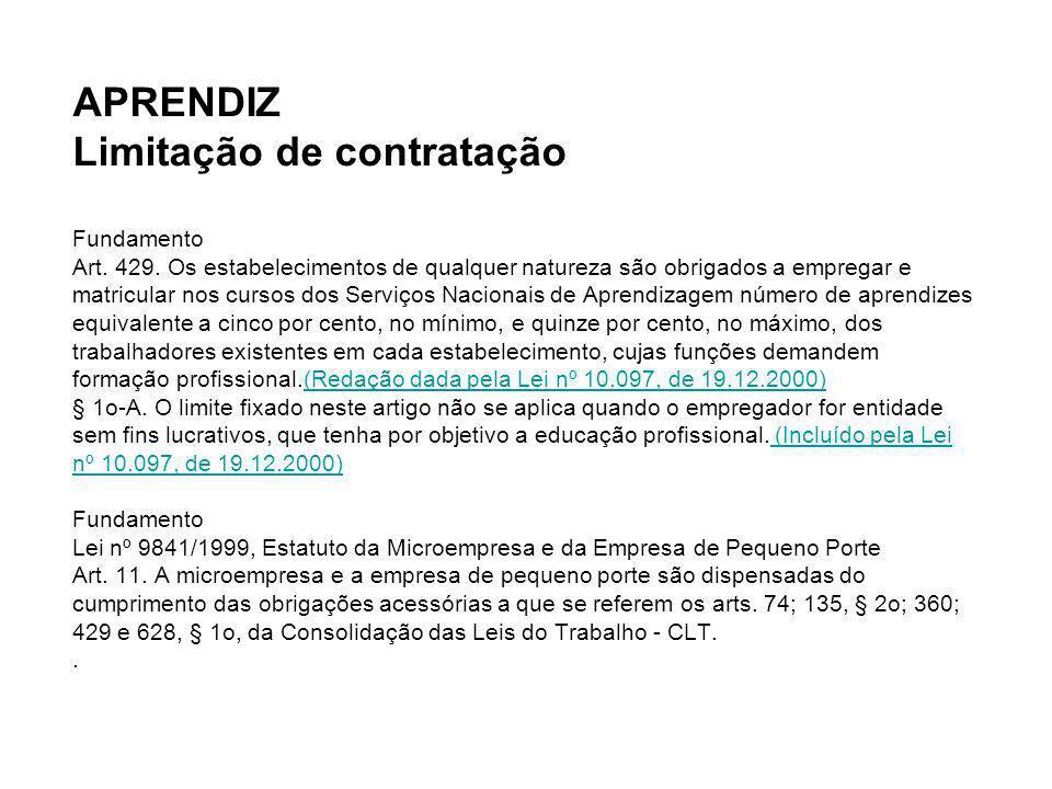 APRENDIZ Limitação de contratação Fundamento Art. 429