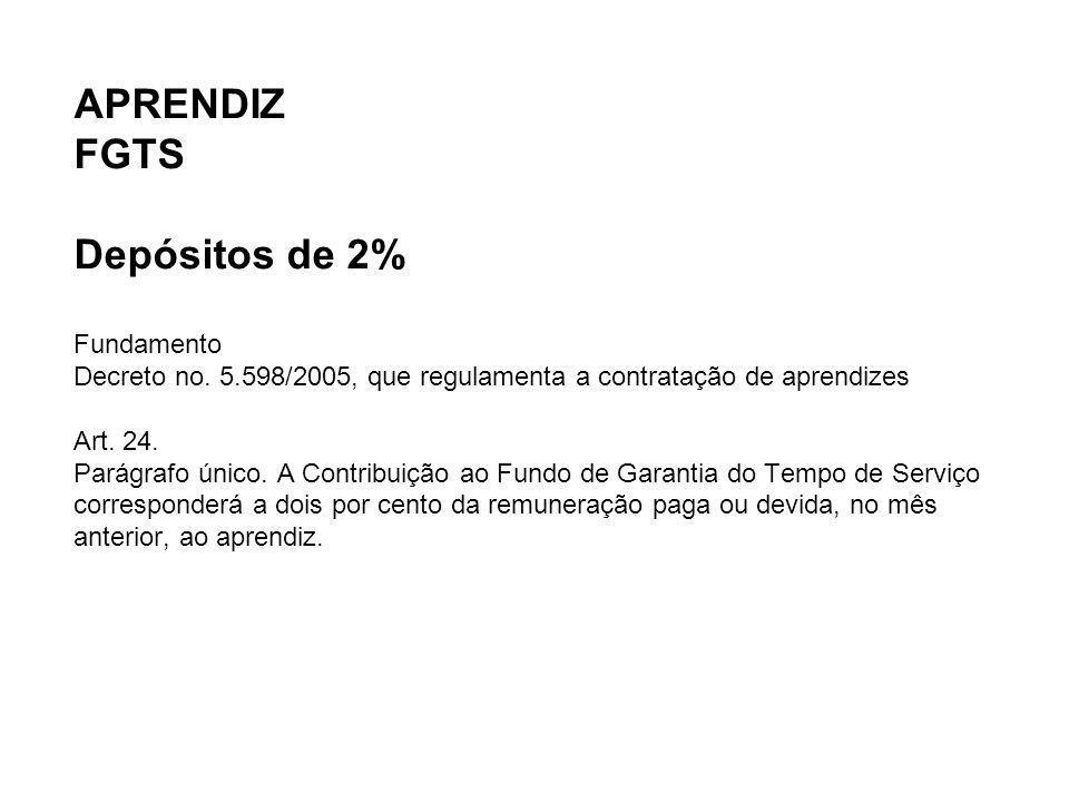 APRENDIZ FGTS Depósitos de 2% Fundamento Decreto no. 5