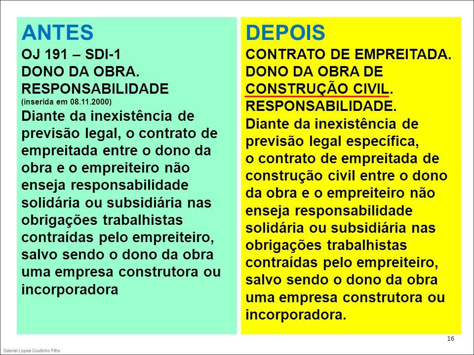 ANTES DEPOIS OJ 191 – SDI-1 DONO DA OBRA. RESPONSABILIDADE