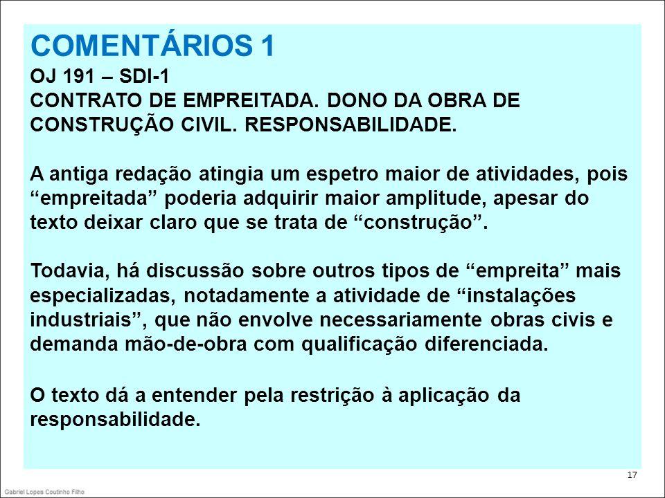 COMENTÁRIOS 1 OJ 191 – SDI-1 CONTRATO DE EMPREITADA. DONO DA OBRA DE