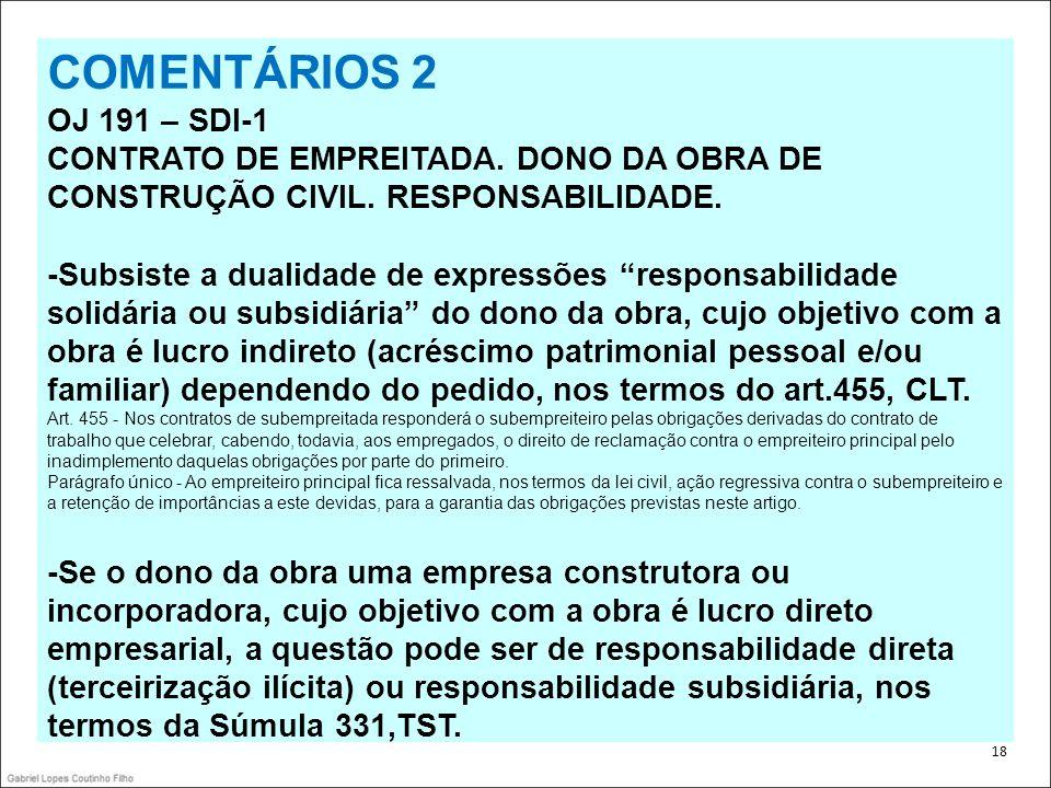COMENTÁRIOS 2 OJ 191 – SDI-1 CONTRATO DE EMPREITADA. DONO DA OBRA DE