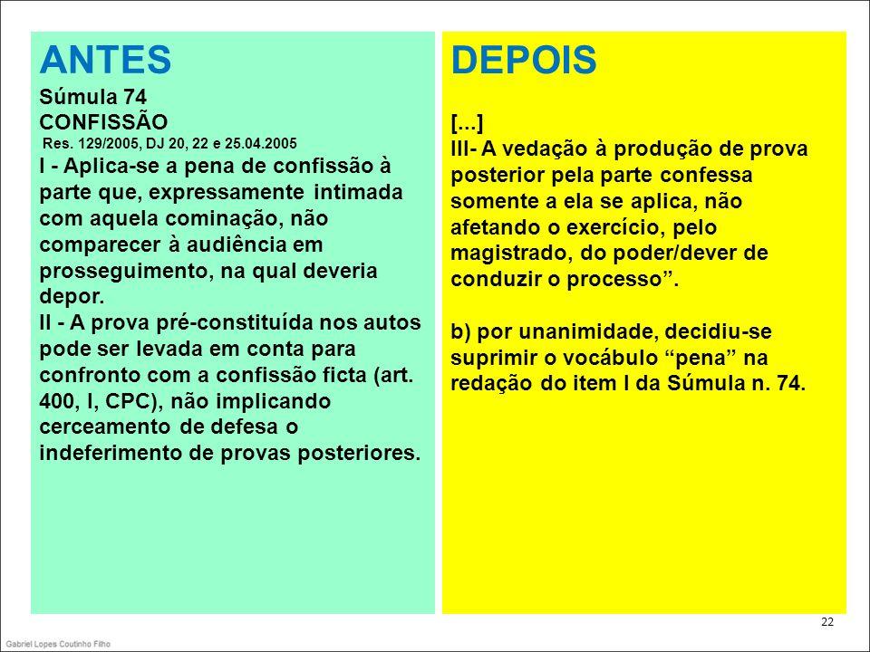 ANTES DEPOIS Súmula 74 CONFISSÃO