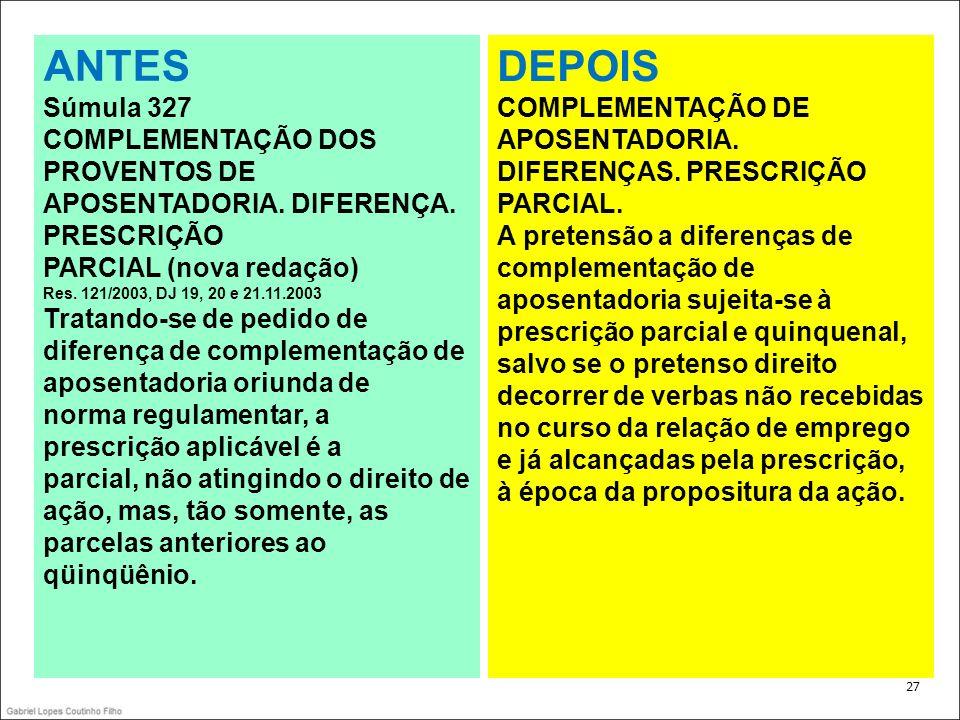 ANTES DEPOIS Súmula 327 COMPLEMENTAÇÃO DOS PROVENTOS DE