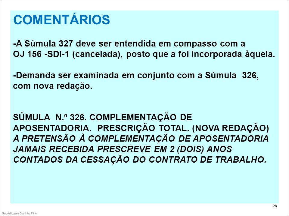 COMENTÁRIOS -A Súmula 327 deve ser entendida em compasso com a