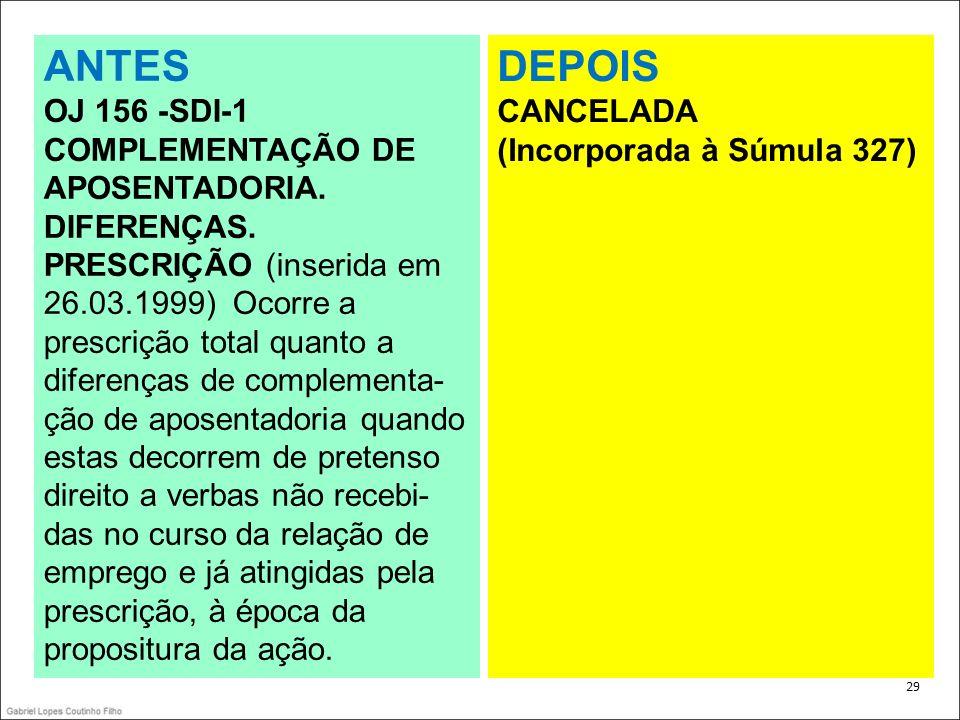 ANTES DEPOIS OJ 156 -SDI-1 COMPLEMENTAÇÃO DE APOSENTADORIA.