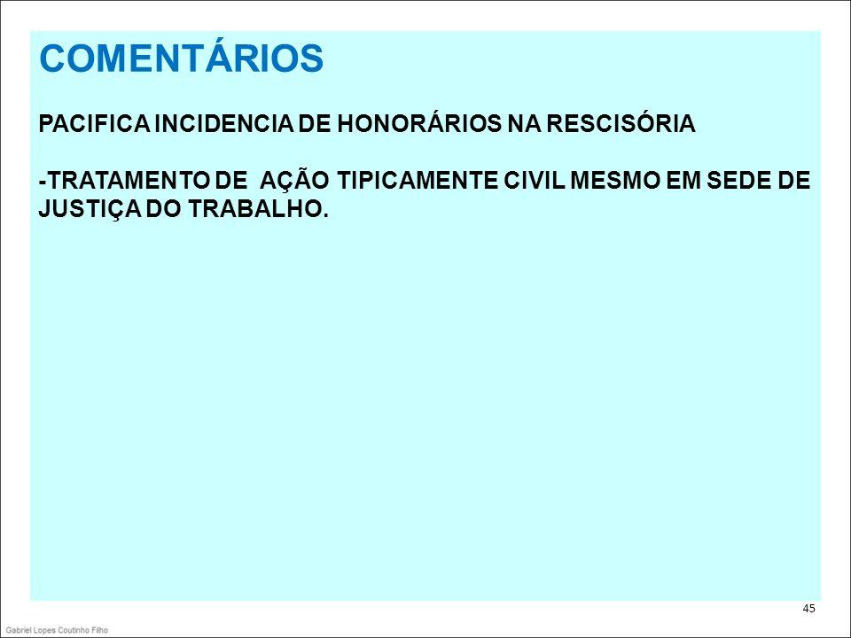 COMENTÁRIOS PACIFICA INCIDENCIA DE HONORÁRIOS NA RESCISÓRIA