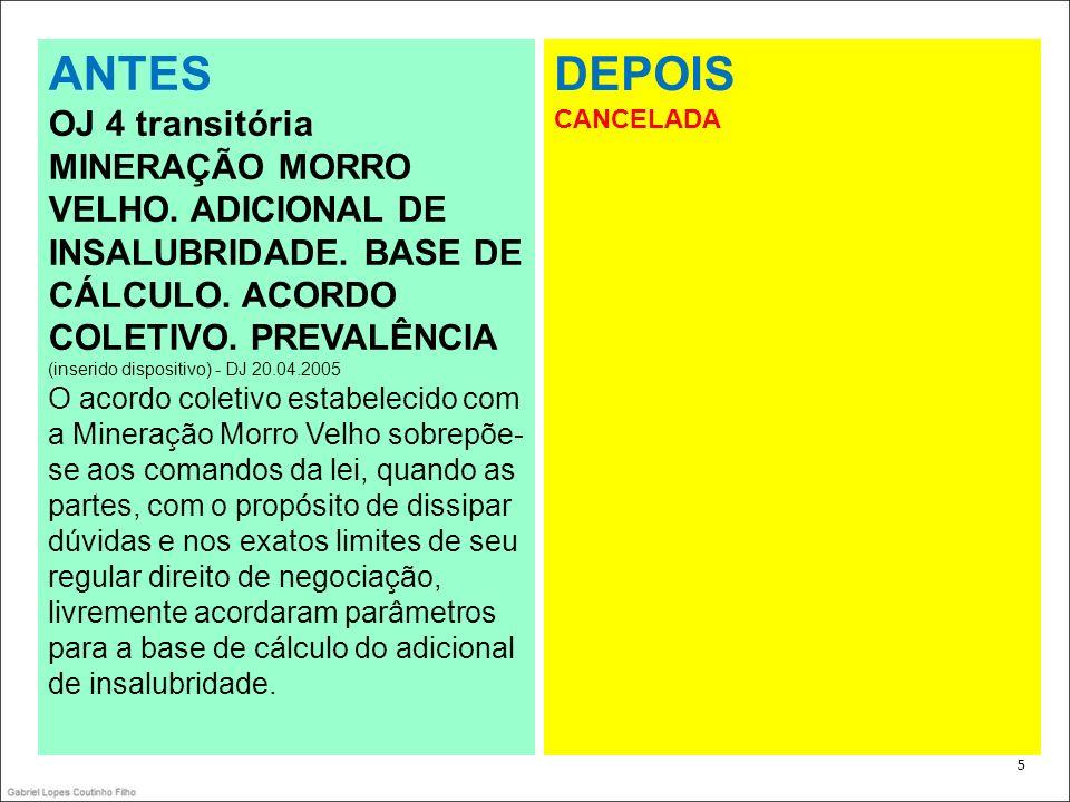 ANTES DEPOIS OJ 4 transitória MINERAÇÃO MORRO VELHO. ADICIONAL DE
