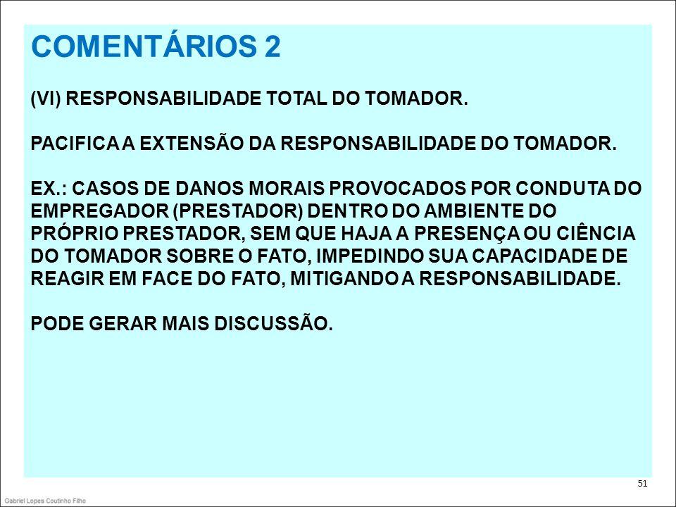 COMENTÁRIOS 2 (VI) RESPONSABILIDADE TOTAL DO TOMADOR.