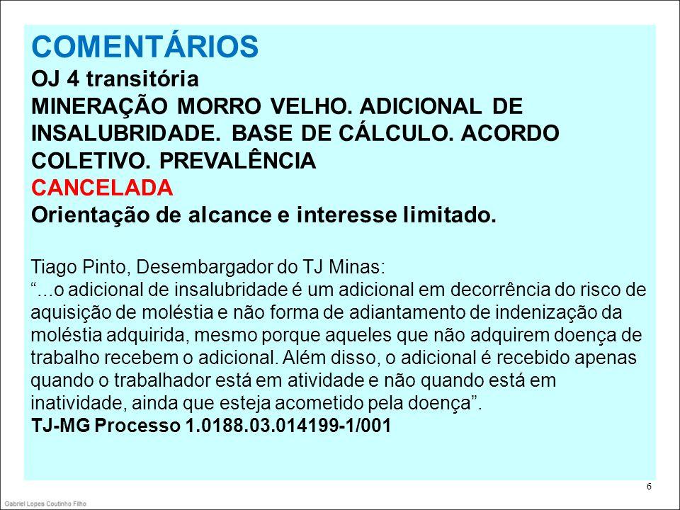 COMENTÁRIOS OJ 4 transitória MINERAÇÃO MORRO VELHO. ADICIONAL DE