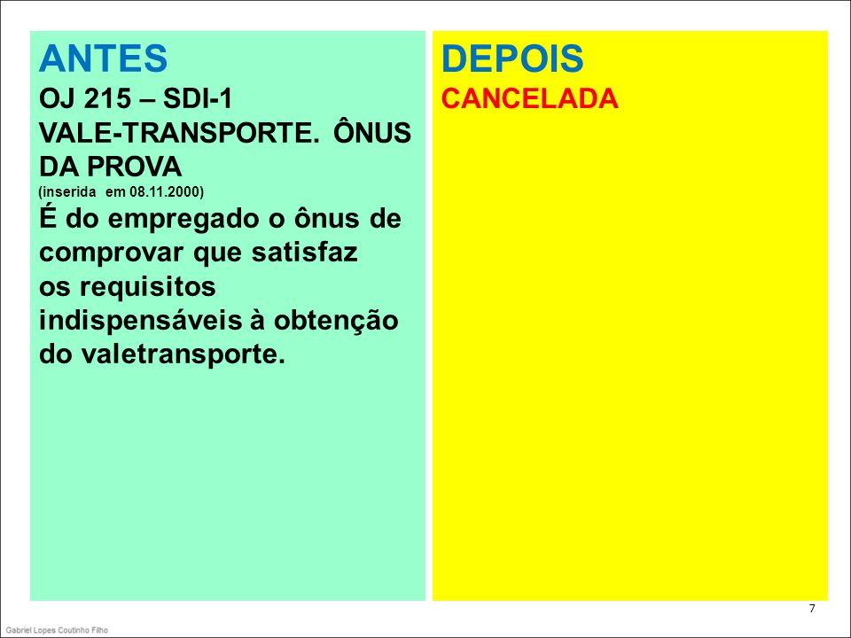 ANTES DEPOIS OJ 215 – SDI-1 VALE-TRANSPORTE. ÔNUS DA PROVA
