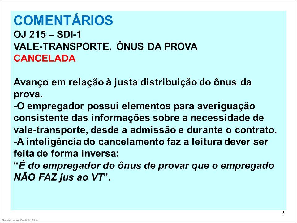 COMENTÁRIOS OJ 215 – SDI-1 VALE-TRANSPORTE. ÔNUS DA PROVA CANCELADA