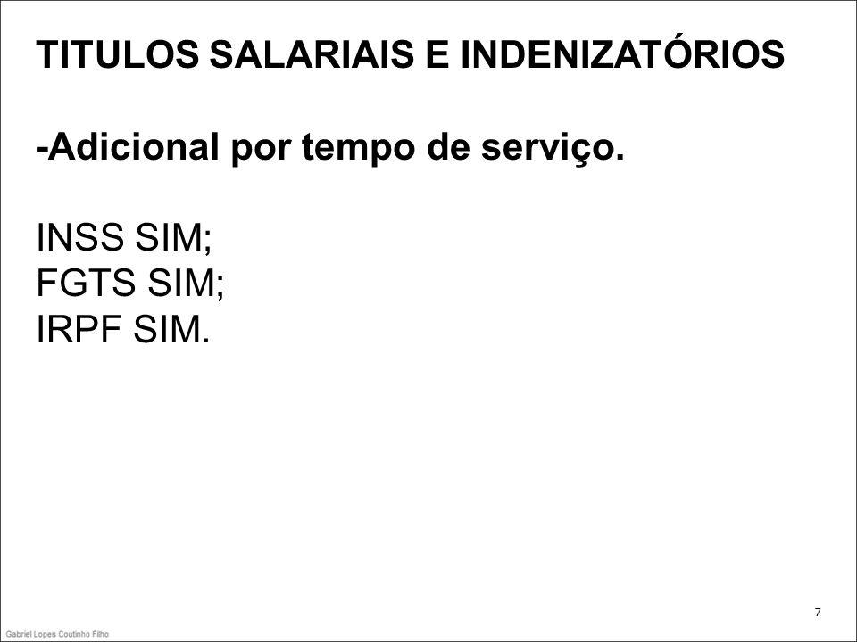 TITULOS SALARIAIS E INDENIZATÓRIOS -Adicional por tempo de serviço.