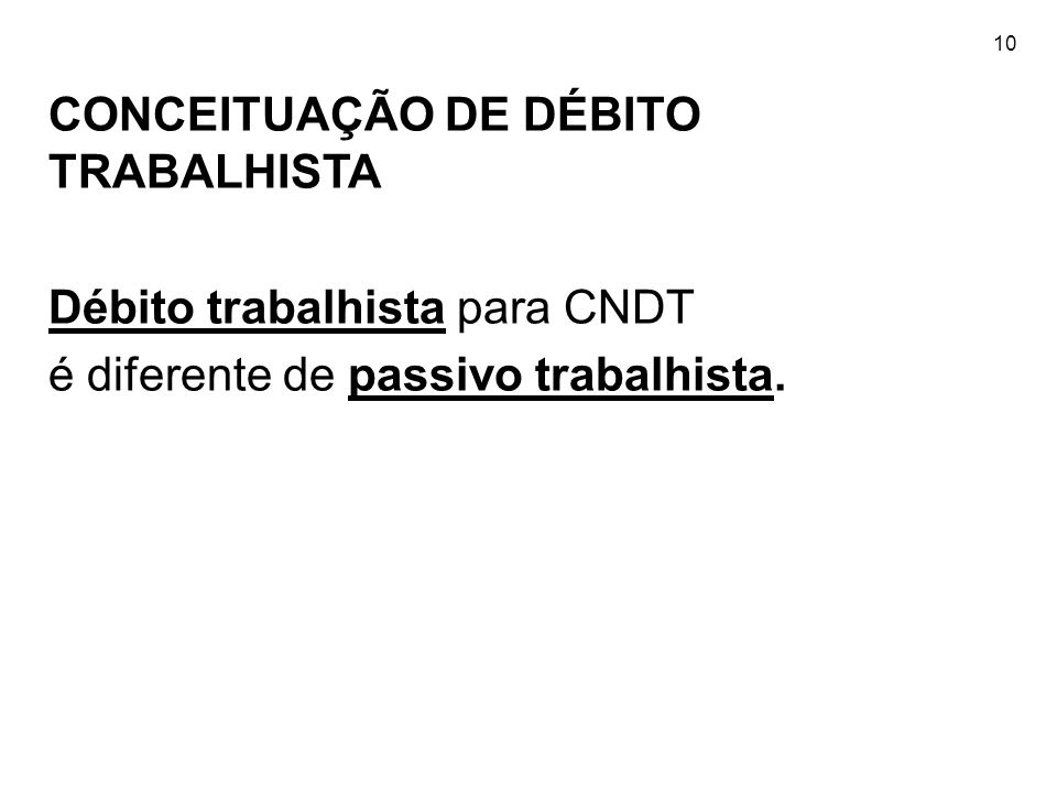 CONCEITUAÇÃO DE DÉBITO TRABALHISTA Débito trabalhista para CNDT