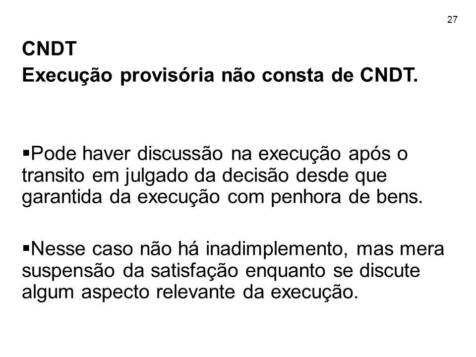 Execução provisória não consta de CNDT.