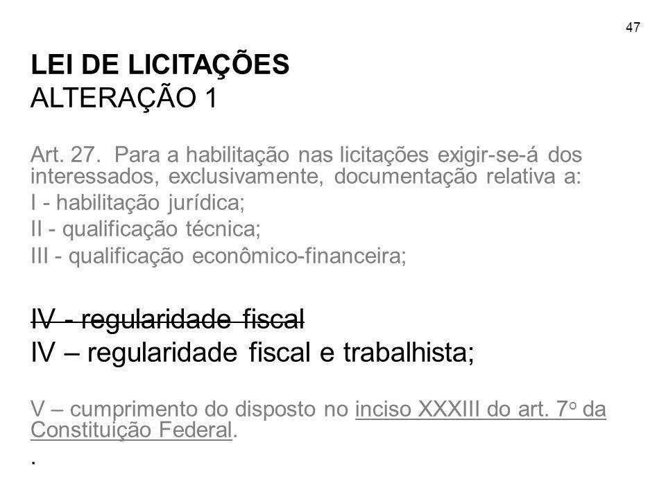 IV - regularidade fiscal IV – regularidade fiscal e trabalhista;