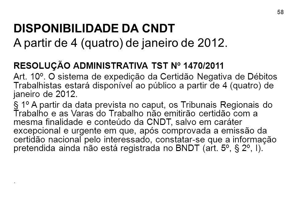 DISPONIBILIDADE DA CNDT A partir de 4 (quatro) de janeiro de 2012.