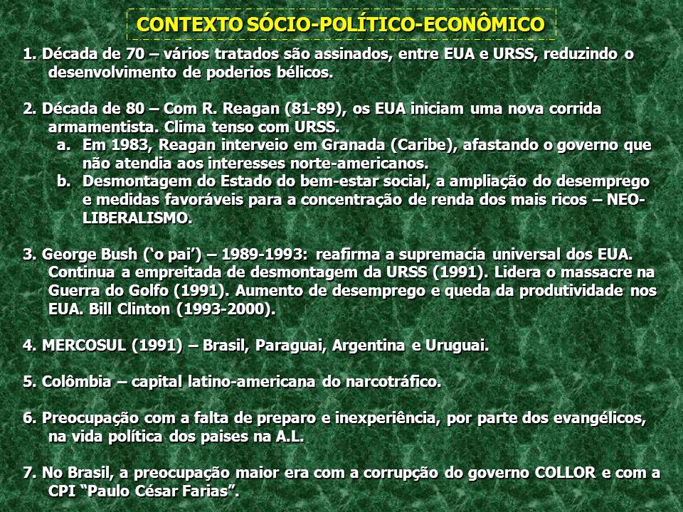 CONTEXTO SÓCIO-POLÍTICO-ECONÔMICO