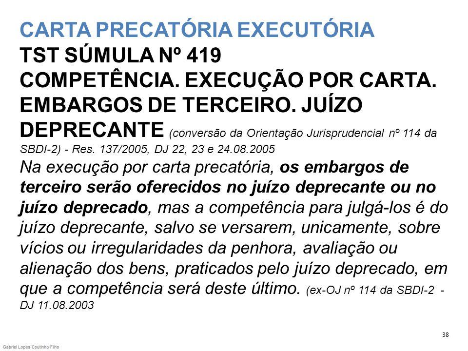 CARTA PRECATÓRIA EXECUTÓRIA TST SÚMULA Nº 419 COMPETÊNCIA
