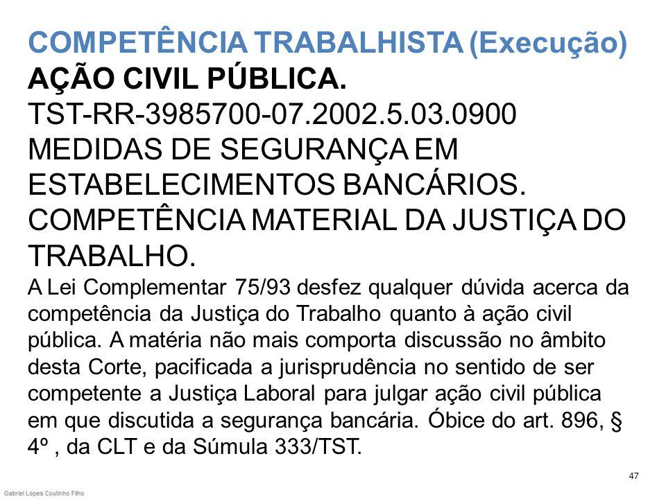 COMPETÊNCIA TRABALHISTA (Execução) AÇÃO CIVIL PÚBLICA