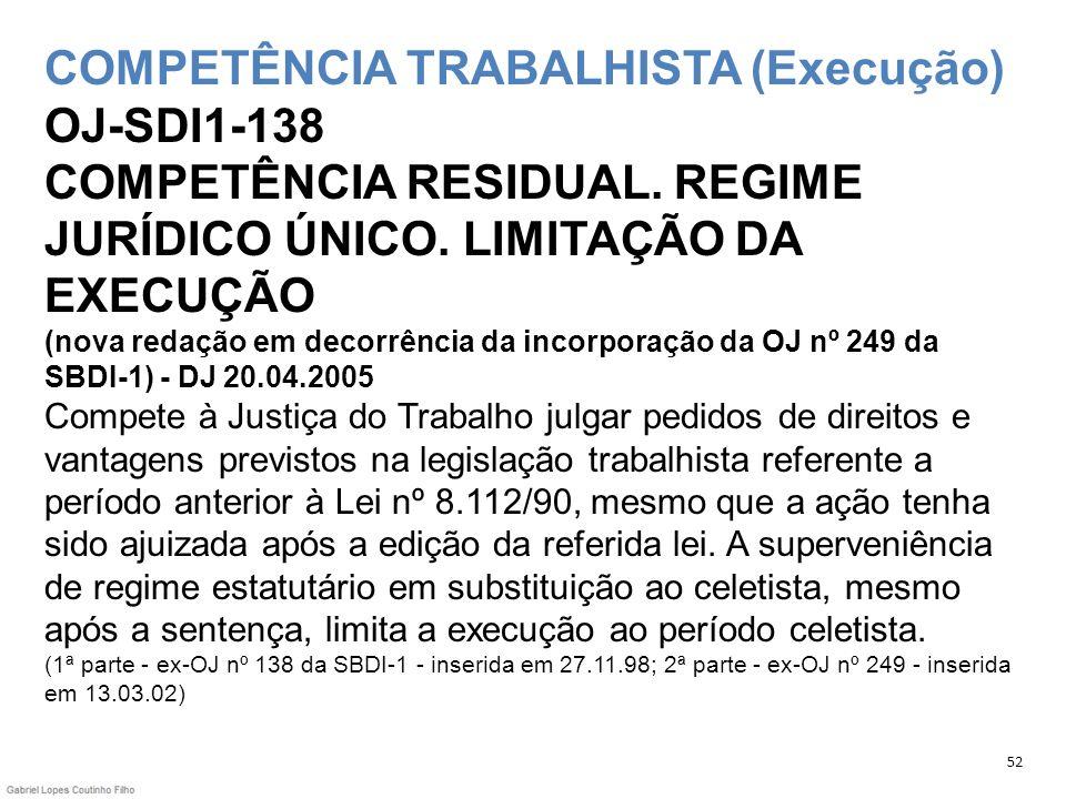 COMPETÊNCIA TRABALHISTA (Execução) OJ-SDI1-138 COMPETÊNCIA RESIDUAL