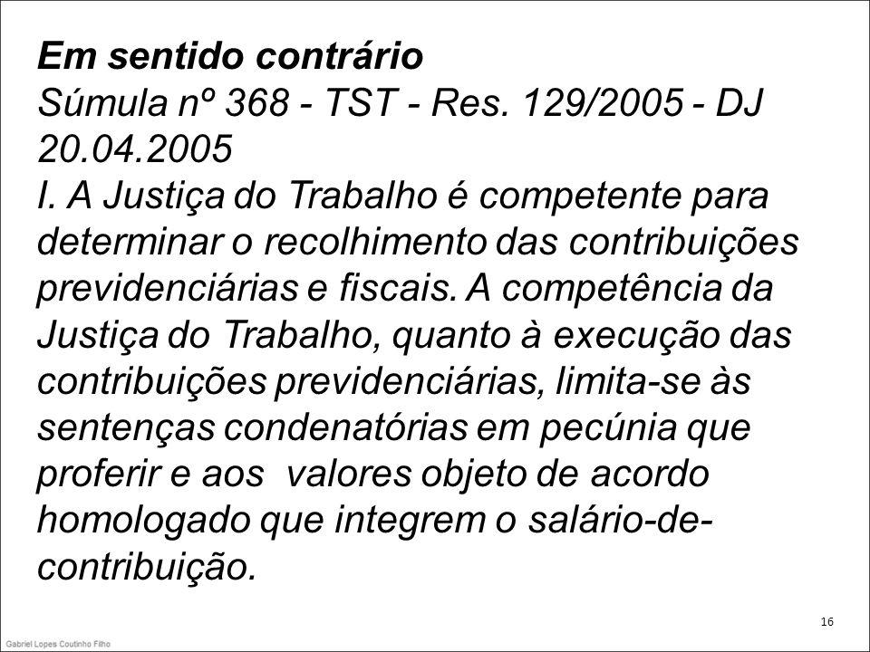 Súmula nº 368 - TST - Res. 129/2005 - DJ 20.04.2005